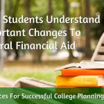 Essential Info About FAFSA Changes For Students